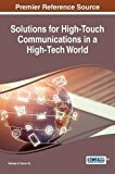 Solutions for High-Touch Communications in a High-Tech World (Advances in Human and Social A...