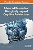 Advanced Research on Biologically Inspired Cognitive Architectures (Advances in Computationa...