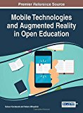 Mobile Technologies and Augmented Reality in Open Education (Advances in Educational Technol...