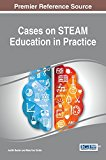 Cases on STEAM Education in Practice