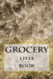Grocery Lists Book: Stay Organized (11 Items or Less) (Turn Your Life Into a Book) (Volume 12)