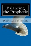Balancing the Prophetic: All can prophesy, equipping the church in the ministry of prophesy