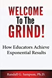 Welcome To The Grind: How Educators Achieve Exponential Results