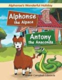 Alphonse the Alpaca and Antony the Anaconda