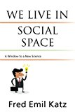 We Live in Social Space