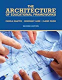 The Architecture of Educational Frameworks