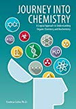Journey Into Chemistry: A Logical Approach to Understanding Organic Chemistry and Biochemistry