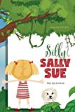 Silly Sally Sue: The Beginning