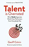 Talent is Overrated 2nd Edition: What Really Separates World-Class Performers from Everybody...