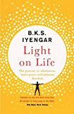 Light on Life: The Yoga Journey to Wholeness, Inner Peace and Ultimate Freedom