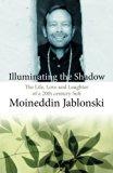 Illuminating the Shadow: The Life, Love and Laughter of a 20th century Sufi