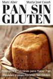 Pan Sin Gluten: Principios, técnicas y trucos para hacer pan, pizza, bizcochos, cupcakes y o...