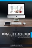 Being the Anchor: Tips on How to be an Effective and Successful Administrative Assistant