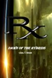 Rx: (Dawn of the Hybrids)