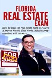 Florida Real Estate Exam: How To Pass The Real Estate Exam in 7 Days.: A Proven Method That ...
