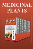 Medicinal Plants: The Amazing Use Of Natural Herbal Remedies and Medicinal Plants To Heal Yo...
