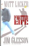 The Matter of Life: Matt Lacker #2 (Volume 2)