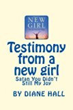 Testimony from a new girl: Satan, you didn't steal my joy