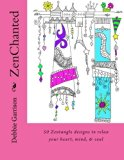 ZenChanted: 50 zentangle designs to relax your heart, mind and soul