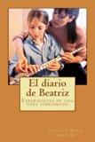El diario de Beatriz: Experiencias de una niña sordomuda (Spanish Edition)