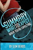 Summary: What to Expect When You're Expecting: By Heidi Murkoff and Sharon Mazel | Review & ...