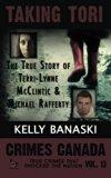 TAKING TORI The True Story of Terri-Lynne McClintic and Michael Rafferty (Crimes Canada: Tru...