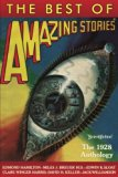 The Best of Amazing Stories: The 1928 Anthology (Amazing Stories Classsics)