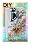 DIY Mega-Bundle. Turn On Your Imagination With These 20 Amazing Books!: (DIY Crafts, DIY Boo...