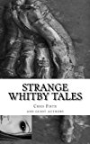 Strange Whitby Tales: ghost and folklore tales from around Whitby