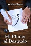 Mi Pluma al Desnudo (Spanish Edition)