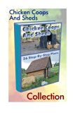 Chicken Coops And Sheds Collection: 26 Step-by-step Plans: (Chicken Coops Plans, Sheds Plans...