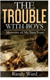 The Trouble with Boys: Memories of My Teen Years (Volume 2)