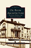 Oil Boom Architecture: Titusville, Pithole, and Petroleum Center