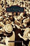 John F. Kennedy Sites in Dallas-Fort Worth