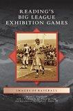 Reading's Big League Exhibition Games