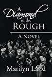 A Diamond in the Rough: A Novel