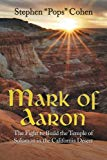 Mark of Aaron: The Fight to Build the Temple of Solomon in the California Desert