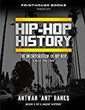 Hip-Hop History (Book 2 of 3): The Incorporation of Hip-Hop: Circa 1990-1999