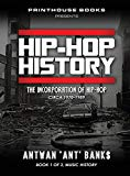 Hip-Hop History (Book 1 of 3): The Incorporation of Hip-Hop: Circa 1970-1989