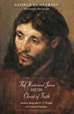 The Historical Jesus and the Christ of Faith: Marcus Borg and N. T. Wright in Critical Dialogue