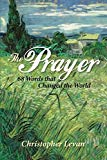 The Prayer: 68 Words that Changed the World