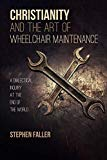 Christianity and the Art of Wheelchair Maintenance: A Dialectical Inquiry at the End of the ...
