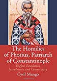 The Homilies of Photius, Patriarch of Constantinople: English Translation, Introduction and ...