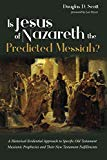 Is Jesus of Nazareth the Predicted Messiah?: A Historical-Evidential Approach to Specific Ol...
