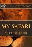 My Safari: Sketch Book (50 Count) (Volume 3)