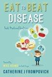 Eat to Beat Disease: Foods Medicinal Qualities