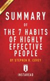 Summary of The 7 Habits of Highly Effective People: by Stephen R. Covey | Includes Analysis