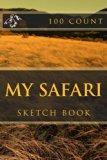 My Safari: Sketch Book (100 Count) (Volume 2)
