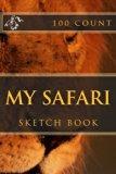 My Safari: Sketch Book (100 Count) (Volume 4)