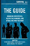 The Guide: Managing Douchebags, Recruiting Wingmen, and Attracting Who You Want